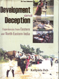 Development and Deception Experiences From Eastern and North-Eastern India. Vol.1 1st 1st