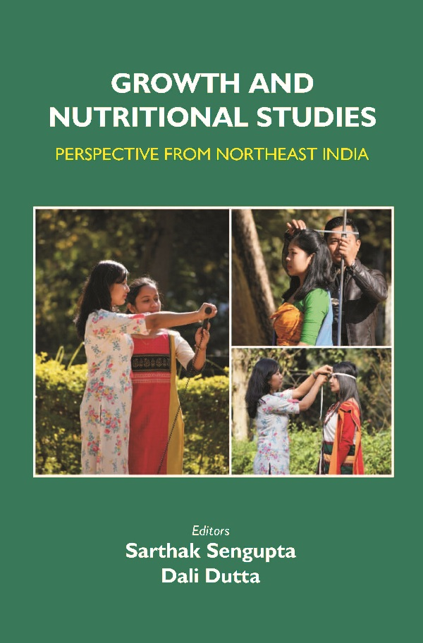 Growth and Nutritional Studies: Perspective From Northeast India: Perspective From Northeast India