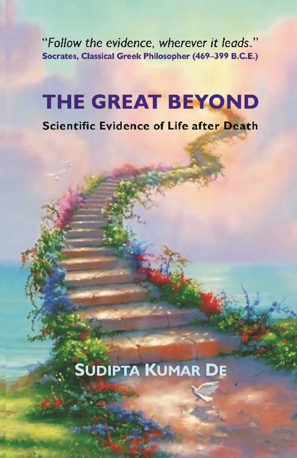 The Great Beyond: Scientific Evidence of Life after Death