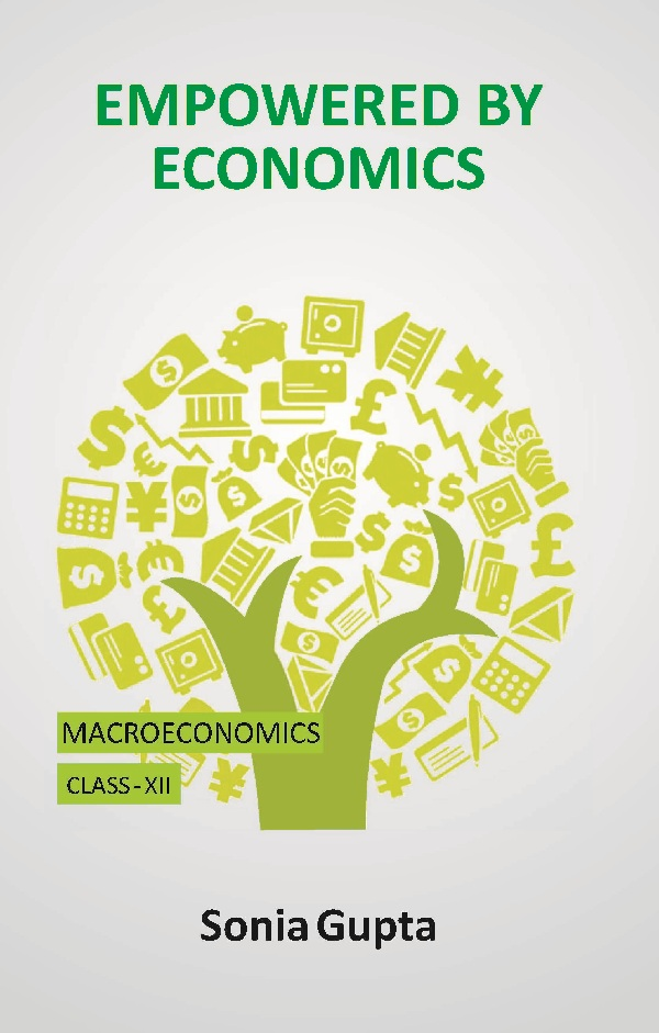 Empowered by Economics: Macro Economics (Class-XII)