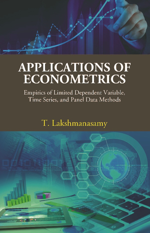 Applications of Econometrics Empirics of Limited Dependent Variable, Time Series, and Panel Data Methods