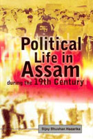 Political Life in Assam During the Nineteenth Century