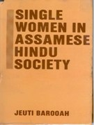 Single Women in Assamese Hindu Society an Anthropological Study of Their Problems and Status