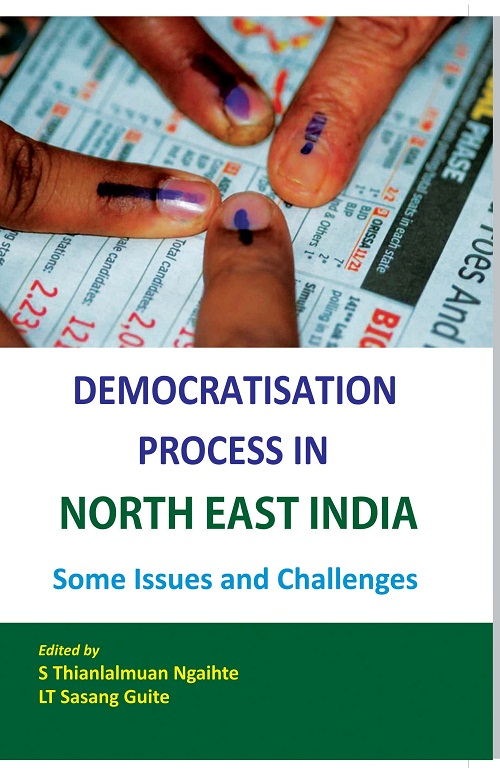 Democratisation Process in North-East India Some Issues and Challenges
