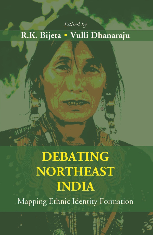Debating Northeast India: Mapping Ethnic Identity Formation