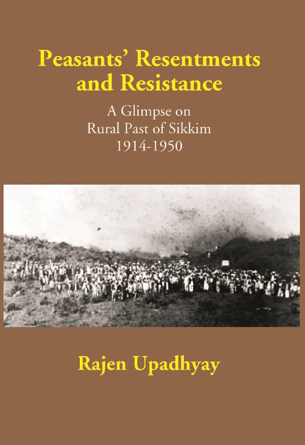 Peasants' Resentments and Resistance: a Glimpse On Rural of Sikkim 1914-1950