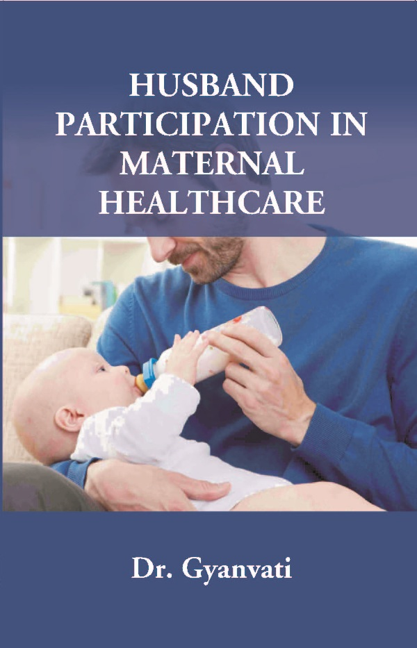 Husband Participation in Maternal Healthcare