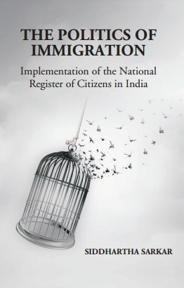 THE POLITICS OF IMMIGRATION: Implementation of the National Register of Citizens in India