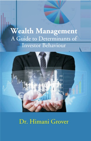 WEALTH MANAGEMENT: A GUIDE DETERMINANTS OF INVESTOR BEHAVIOUR