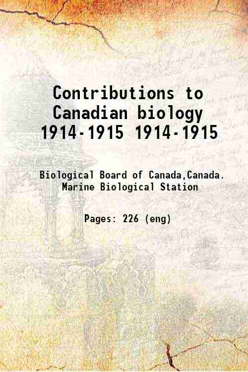 Contributions to Canadian biology 1914-1915 1914-1915