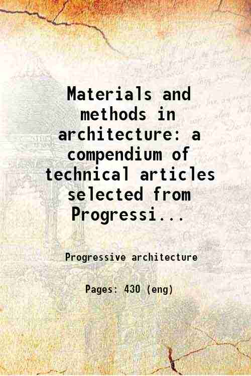 Materials and methods in architecture: a compendium of technical articles selected from Progressi...
