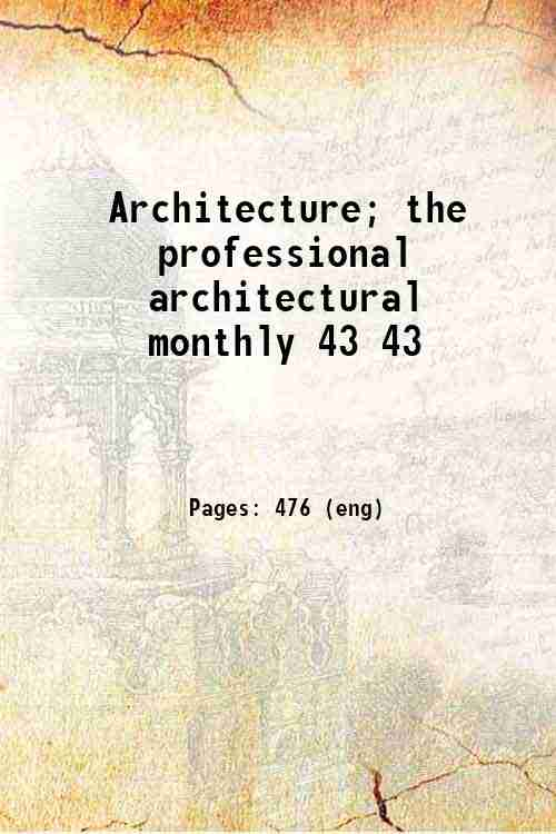 Architecture; the professional architectural monthly 43 43