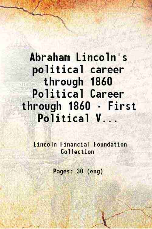 Abraham Lincoln's political career through 1860 Political Career through 1860 - First Political V...