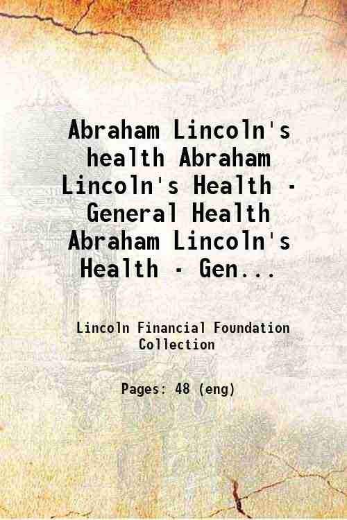Abraham Lincoln's health Abraham Lincoln's Health - General Health Abraham Lincoln's Health - Gen...