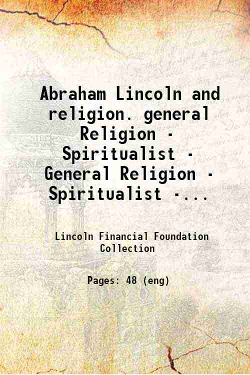 Abraham Lincoln and religion. general Religion - Spiritualist - General Religion - Spiritualist -...