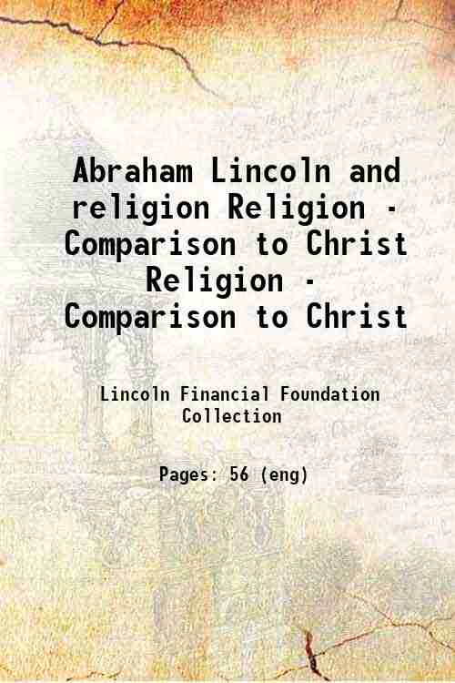 Abraham Lincoln and religion Religion - Comparison to Christ Religion - Comparison to Christ