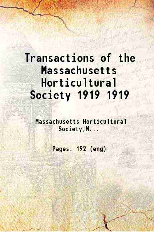 Transactions of the Massachusetts Horticultural Society 1919 1919
