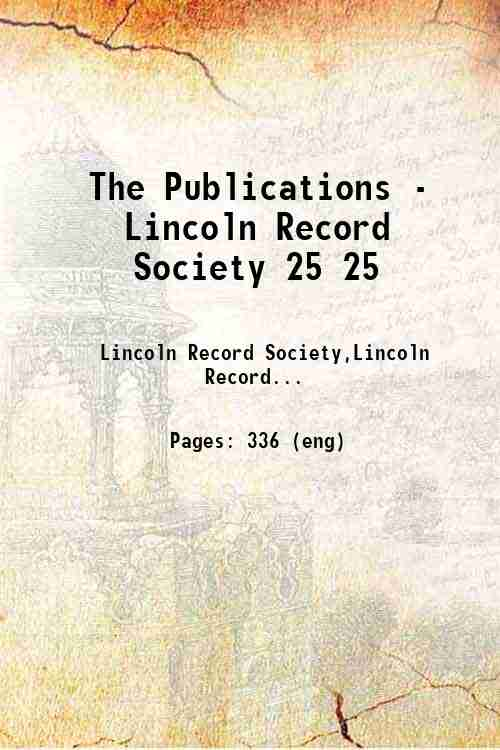 The Publications - Lincoln Record Society 25 25