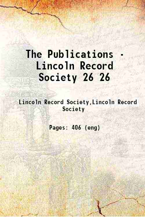 The Publications - Lincoln Record Society 26 26
