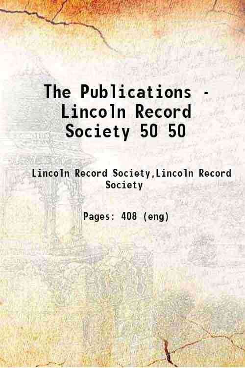 The Publications - Lincoln Record Society 50 50
