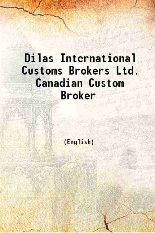 Dilas International Customs Brokers Ltd. Canadian Custom Broker