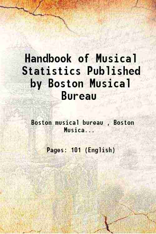 Handbook of Musical Statistics Published by Boston Musical Bureau