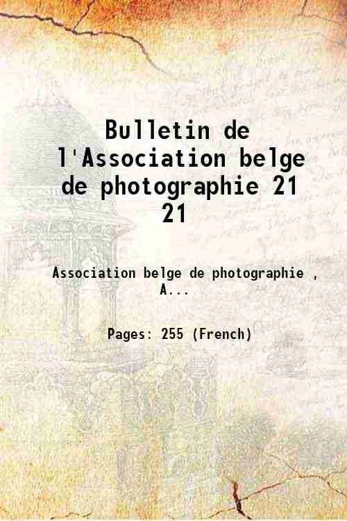 Bulletin de l'Association belge de photographie 21 21
