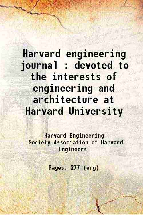 Harvard engineering journal : devoted to the interests of engineering and architecture at Harvard...