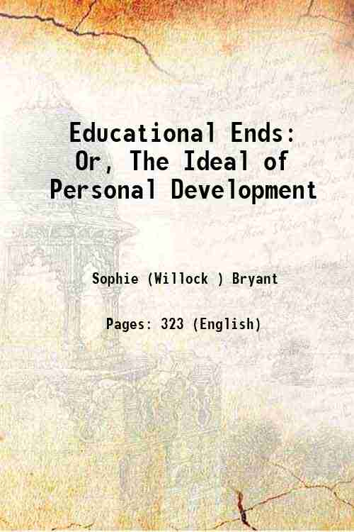 Educational Ends: Or, The Ideal of Personal Development