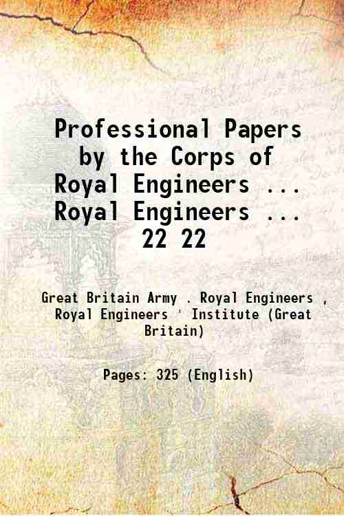 Professional Papers by the Corps of Royal Engineers ... Royal Engineers ... 22 22