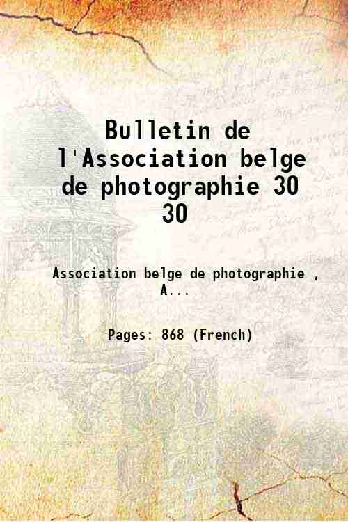 Bulletin de l'Association belge de photographie 30 30