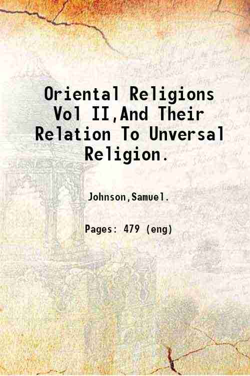 Oriental Religions Vol II,And Their Relation To Unversal Religion.