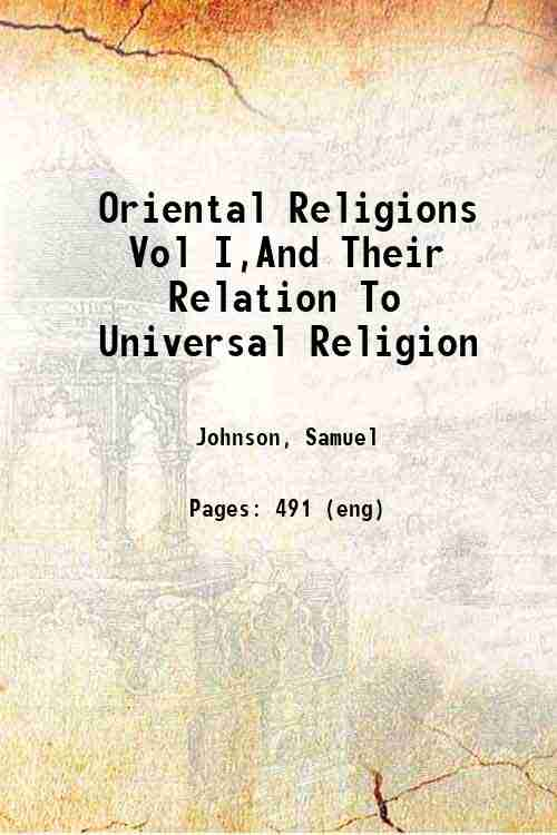 Oriental Religions Vol I,And Their Relation To Universal Religion