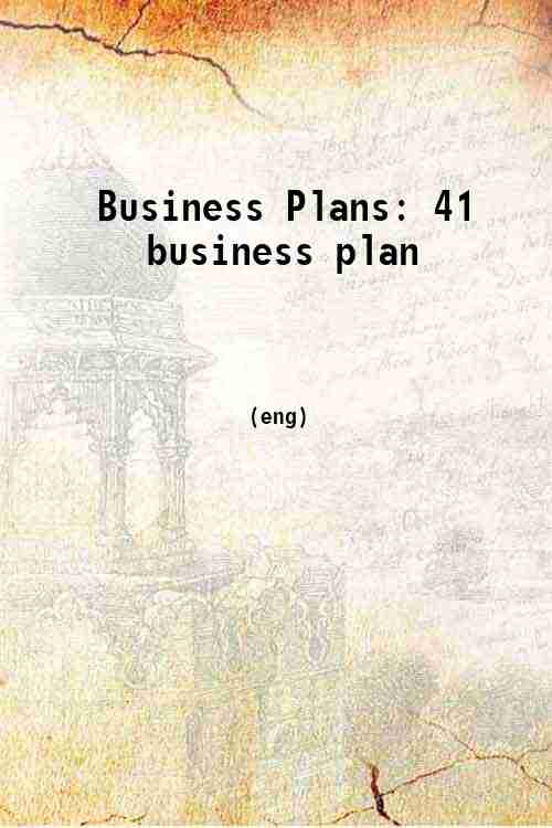 Business Plans: 41 business plan