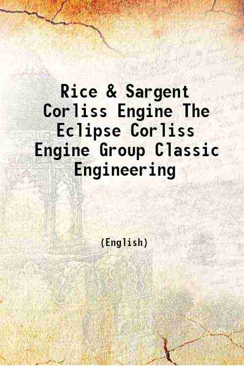 Rice & Sargent Corliss Engine The Eclipse Corliss Engine Group Classic Engineering
