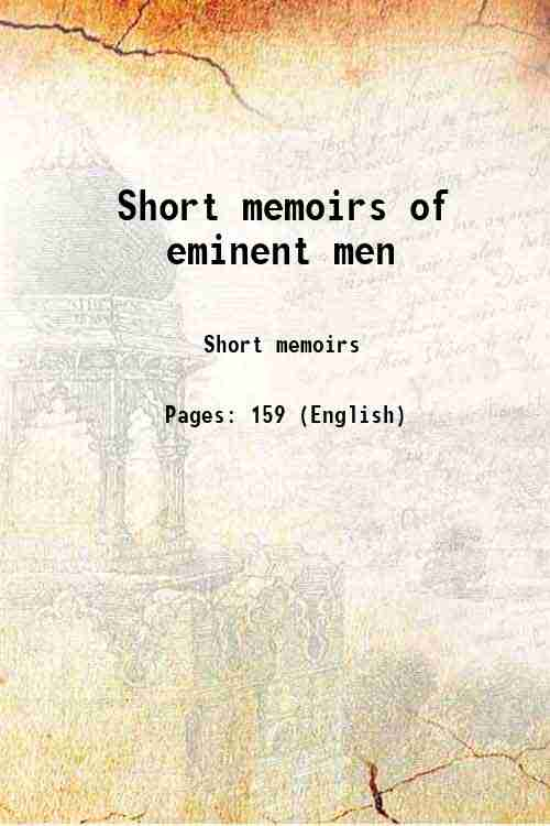 Short memoirs of eminent men