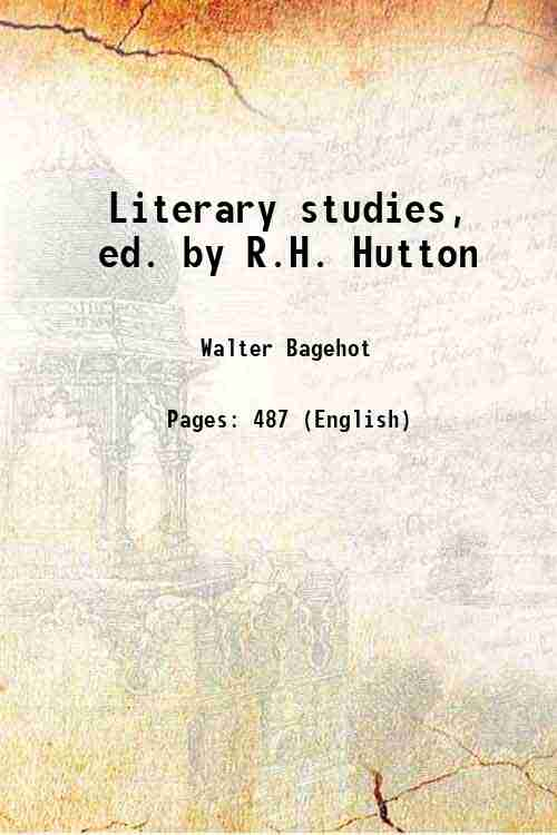 Literary studies, ed. by R.H. Hutton