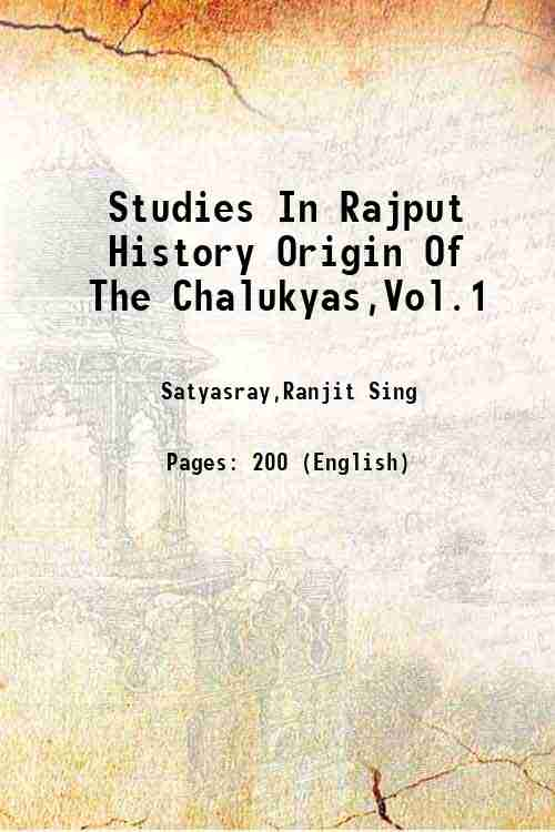 Studies In Rajput History Origin Of The Chalukyas,Vol.1