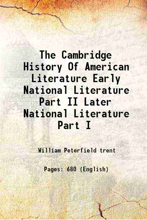 The Cambridge History Of American Literature Early National Literature Part II Later National Lit...
