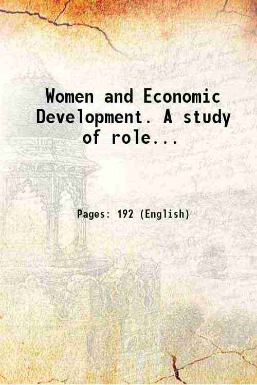Women and Economic Development. A study of role...