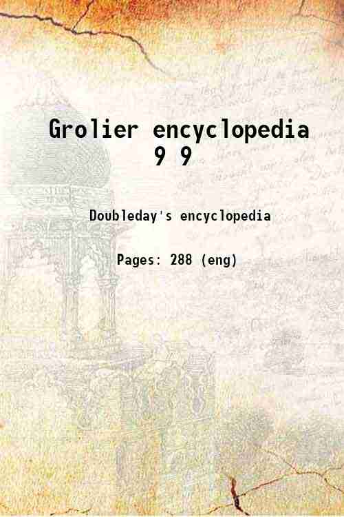 Grolier encyclopedia 9 9