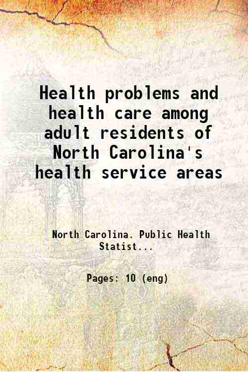 Health problems and health care among adult residents of North Carolina's health service areas