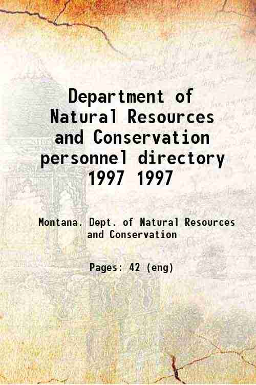 Department of Natural Resources and Conservation personnel directory 1997 1997