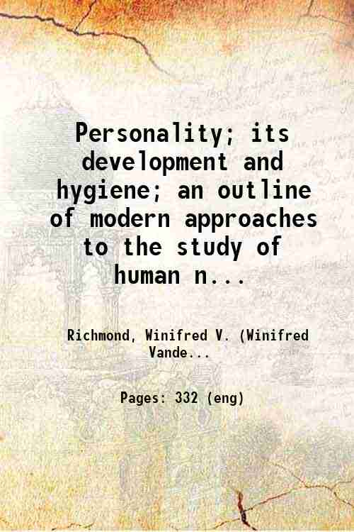 Personality; its development and hygiene; an outline of modern approaches to the study of human n...