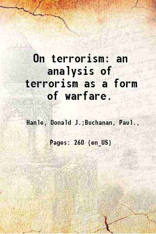 On terrorism: an analysis of terrorism as a form of warfare.