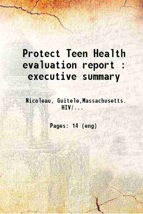 Protect Teen Health evaluation report : executive summary