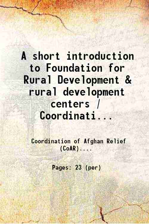 A short introduction to Foundation for Rural Development & rural development centers / Coordinati...