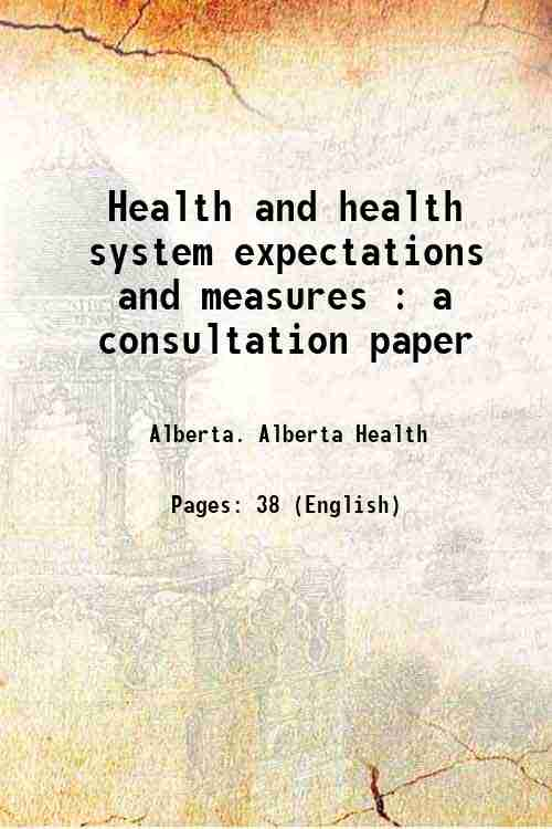 Health and health system expectations and measures : a consultation paper