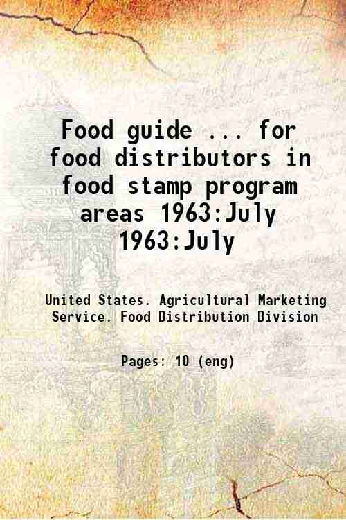 Food guide ... for food distributors in food stamp program areas 1963:July 1963:July