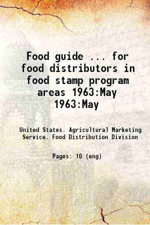 Food guide ... for food distributors in food stamp program areas 1963:May 1963:May